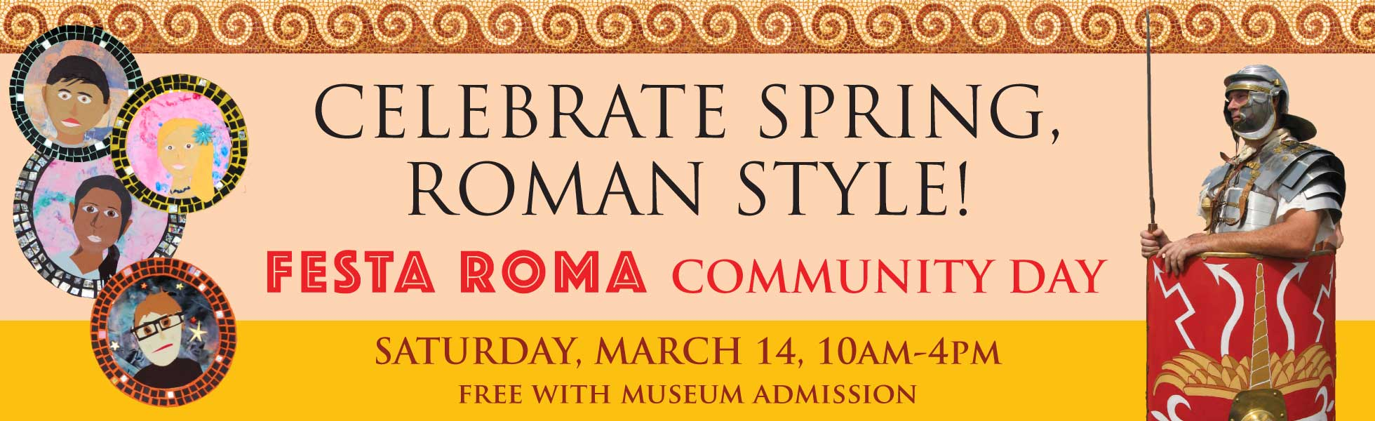 Celebrate Spring, Roman Style! Festa Roma Community Day — Saturday, March 14, 10am-4pm — Free with Museum admission