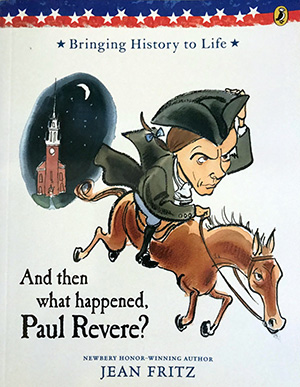 "The cover of ""And then what happened, Paul Revere?"" by Jean Fritz"