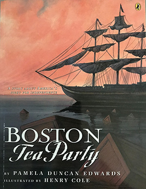 "The cover of ""Boston Tea Party"" by Pamela Duncan Edwards"